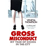 Gross Misconduct: My Year of Excess in the Cityby Venetia Thompson