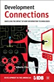 img - for Development Connections: Unveiling the Impact of New Information Technologies book / textbook / text book