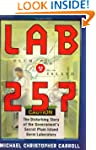 Lab 257: The Disturbing Story of the...
