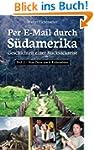 Per E-Mail durch S�damerika - Geschic...