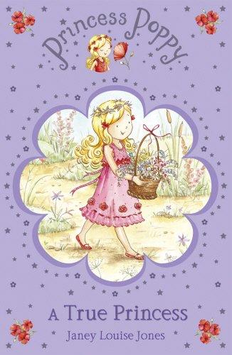 Princess Poppy: A True Princess (Princess Poppy Fiction)