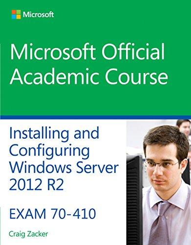 Download 70-410 Installing & Configuring Windows Server 2012 R2 (Microsoft Official Academic Course)