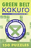 Green Belt Kakuro™: 150 Puzzles