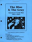 img - for Blue and the Gray: America's Civil War, 1861-1865 book / textbook / text book