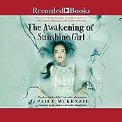 The Awakening of Sunshine Girl   Paige McKenzie, Alyssa Sheinmel