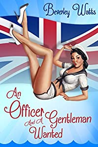 (FREE on 8/19) An Officer And A Gentleman Wanted: A Very British Romantic Comedy by Beverley Watts - http://eBooksHabit.com