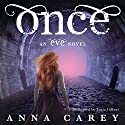 Once: An Eve Novel, Book 2 Audiobook by Anna Carey Narrated by Tavia Gilbert