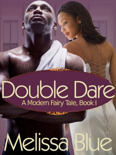 Double Dare, A Modern Fairy Tale: Book 1 by Melissa Blue