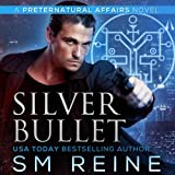 Silver Bullet: Preternatural Affairs, Book 2