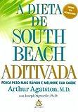 img - for A DIETA DE SOUTH BEACH ADITIVADA - PORTUGUES BRASIL book / textbook / text book
