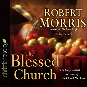 The Blessed Church | [Robert Morris]