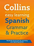 Easy Learning Spanish Grammar and Practice (Collins Easy Learning Spanish) by Collins Dictionaries (2011) Paperback