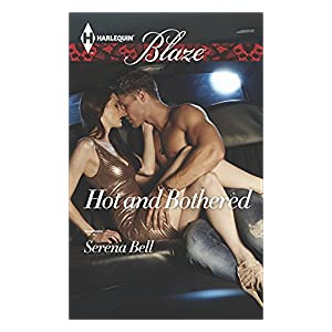 Hot and Bothered by Serena Bell