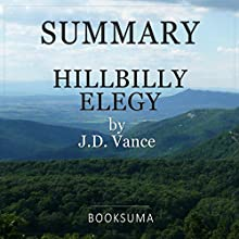 Summary of Hillbilly Elegy by J.D. Vance Audiobook by  BookSuma Publishing Narrated by Sam Slydell