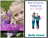 Education Book Bundle: How to Home School Your Child Without Going Crazy and Learn Anything on a Budget