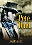 Pete Duel: A Biography (0786430621) by Paul Green