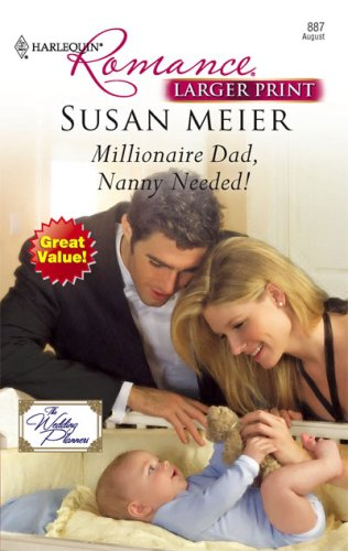 Millionaire Dad, Nanny Needed! (Larger Print Harlequin Romance), Susan Meier