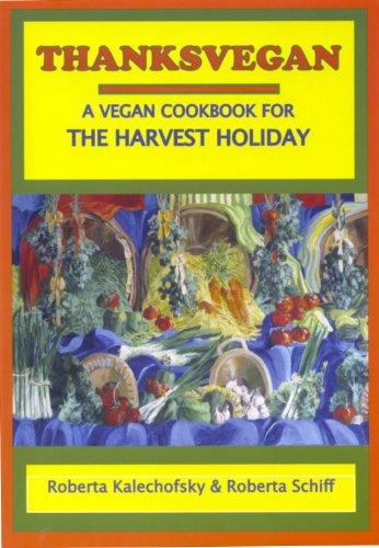 Thanksvegan: A Vegan Cookbook for the Harvest Holiday