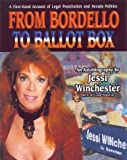 img - for From Bordello to Ballot Box: A First-hand Account of Legal Prostitution and Political Corruption by Winchester, Jessi, Startin, W. Lane (2000) Hardcover book / textbook / text book