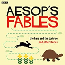 Aesop: The Hare and the Tortoise and Other Stories (       UNABRIDGED) by Rob John (adapted by), Aesop Narrated by Jane Horrocks, Jonathan Pryce, Alison Steadman, Brenda Blethyn, Richard E. Grant, Lindsay Duncan