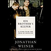His Brother's Keeper: One Family's Journey to the Edge of Medicine | [Jonathan Weiner]