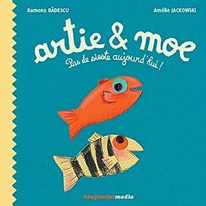 Artie et Moe | Livre audio Auteur(s) : Ramona Badescu Narrateur(s) : Justine Boulard