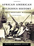 img - for African American Religious History: A Documentary Witness (The C. Eric Lincoln Series on the Black Experience) book / textbook / text book