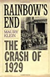 Maury Klein Rainbow's End: The Crash of 1929 (Pivotal Moments in American History)