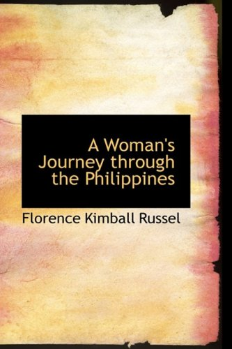 A Woman's Journey through the Philippines: On a Cable Ship that Linked Together the Strange L