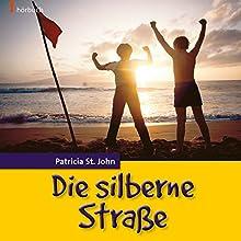 Die silberne Straße Hörbuch von Patricia St. John Gesprochen von: Daniel Kopp