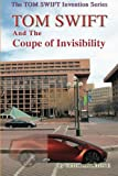 img - for TOM SWIFT And The Coupe of Invisibility (Tom Swift Invention Series) (Volume 14) book / textbook / text book