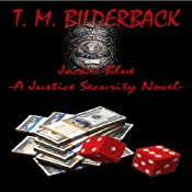 Jackie Blue: A Justice Security Novel | T. M. Bilderback