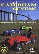 Caterham Sevens: The Official Story of a Unique British Sportscar
