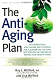 img - for The Anti-Aging Plan: The Nutrient-Rich, Low-Calorie Way of Eating for a Longer Life--The Only Diet Scientifically Proven to Extend Your Healthy Years by Roy L. Walford (2005-03-10) book / textbook / text book
