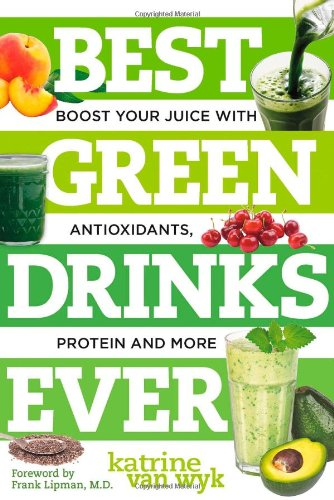 Best Green Drinks Ever: Boost Your Juice With Protein, Antioxidants And More