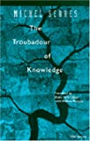 The Troubadour of Knowledge (Studies in Literature and Science) (0472065513) by Serres, Michel