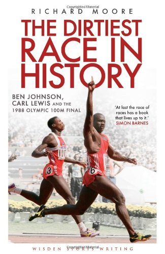 the-dirtiest-race-in-history-ben-johnson-carl-lewis-and-the-1988-olympic-100m-final-wisden-sports-wr