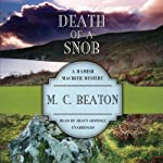 Death of a Snob: A Hamish Macbeth Mystery, Book 6 (       UNABRIDGED) by M. C. Beaton Narrated by Shaun Grindell