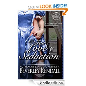 Free Kindle Book: All's Fair in Love + Seduction (The Elusive Lords, Book 2.5), by Beverley Kendall. Publisher: Season Publishing LLC (July 6, 2011)
