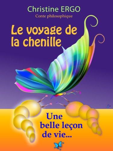 Le voyage de la chenille (Christine ERGO t. 4) (French Edition) PDF