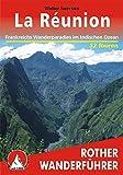 La Reunion: Frankreichs Wanderparadies im Indischen Ozean. 52 Touren (Rother Wanderführer)