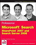 Professional Microsoft Search: SharePoint 2007 and Search Server 2008 (Wrox Professional Guides)