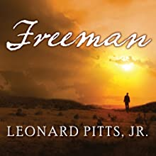 Freeman (       UNABRIDGED) by Leonard Pitts Narrated by Sean Crisden