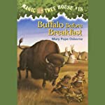 Magic Tree House, Book 18: Buffalo Before Breakfast (       UNABRIDGED) by Mary Pope Osborne Narrated by Mary Pope Osborne