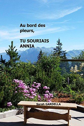 Couverture du livre Au bord des pleurs, tu souriais Annia
