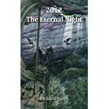 2012: The Eternal Nightby Richard Jones