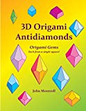 3D Origami Antidiamonds (1484003519) by Montroll, John