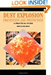Dust Explosion Prevention and Protect...