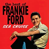Sea Cruise: The Best of Frankie Ford