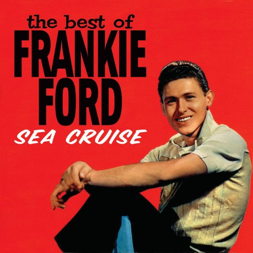 Frankie Ford - Sea Cruise: Very Best Of Frankie Ford - Zortam Music